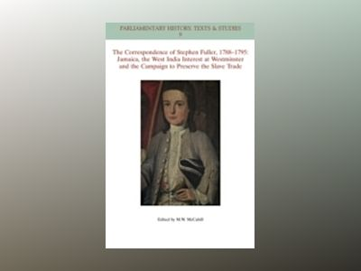 In Defence of the Slave Trade: Stephen Fuller, Jamaica and the West India P av Michael W. McCahill