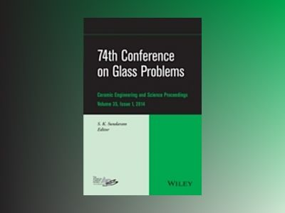 74th Conference on Glass Problems: Ceramic Engineering and Science Proceedi av S. K. Sundaram