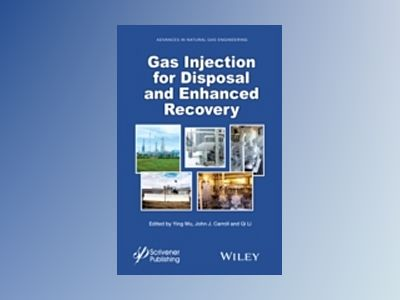 Gas Injection for Disposal and Enhanced Recovery av Ying Wu