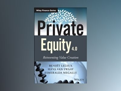 Private Equity for The Investor: Value Creation, Operational Improvements a av Beno¹t Leleux