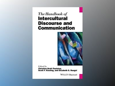 The Handbook of Intercultural Discourse and Communication av Christina Bratt Paulston
