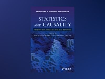Statistics and Causality: Methods for Applied Empirical Research av Wolfgang Wiedermann