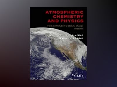 Atmospheric Chemistry and Physics: From Air Pollution to Climate Change, 3r av John H. Seinfeld