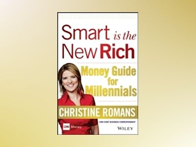 Smart is the New Rich: Money Guide for Millennials av Christine Romans