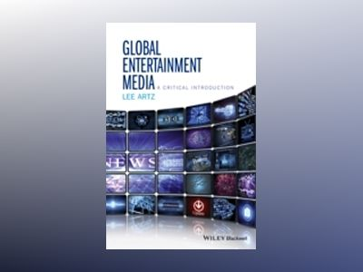 Global Media Entertainment: A Critical Introduction av Lee Artz