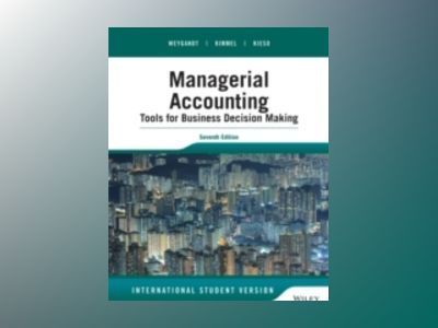 Managerial Accounting: Tools for Business Decision Making, Seventh edition av Jerry J. Weygandt