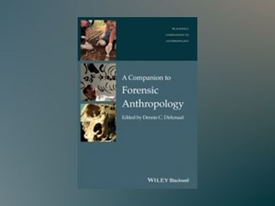 A Companion to Forensic Anthropology av Dennis Dirkmaat