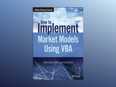 How to Implement Market Models Using VBA av Francois Goossens