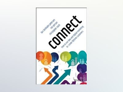 Connect: How to Use Data and Digital Marketing to Create Lifetime Customers av Lars Birkholm Petersen