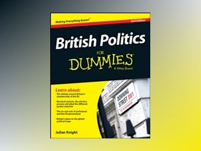 British Politics For Dummies, 2nd Edition av Julian Knight