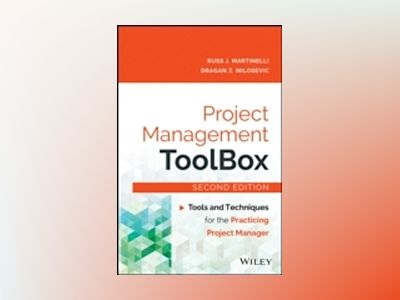 Project Management ToolBox: Tools and Techniques for the Practicing Project av Dragan Z. Milosevic