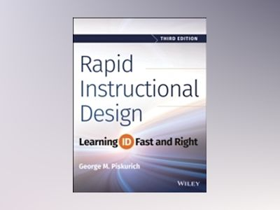 Rapid Instructional Design: Learning ID Fast and Right, 3rd Edition av George M. Piskurich
