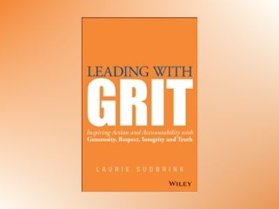 Leading with GRIT: Inspiring Action and Accountability with Generosity, Res av Laurie Joslin