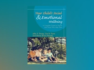 Your Child s Social and Emotional Well-Being: A Complete Guide for Parents av John S. Dacey