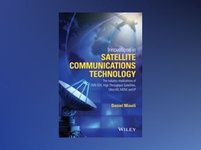 Advances in Satellite Communications av Daniel Minoli
