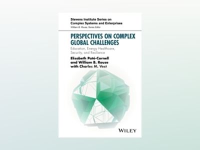 Perspectives on Complex Global Challenges: Education, Energy, Healthcare, S av William B. Rouse
