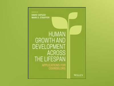 Human Development Across the Life Span: Applications for Counselors av Mark D. Stauffer