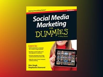 Social Media Marketing For Dummies, 3rd Edition av Shiv Singh