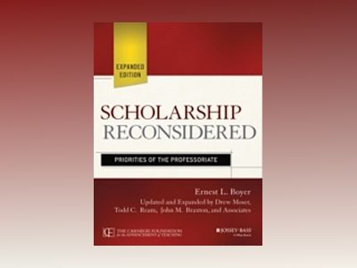 Scholarship Reconsidered: Priorities of the Professoriate, Expanded Edition av Ernest L. Boyer