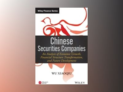 Chinese Securities Companies: An Analysis of Economic Growth, Financial Str av Wu Xiaoqiu