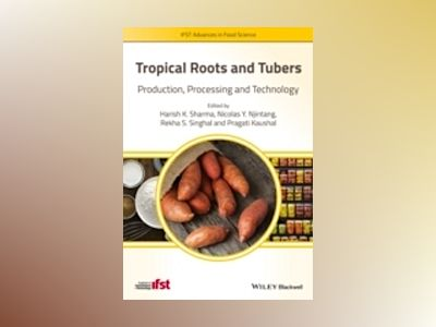 Tropical Roots and Tubers: Technological Interventions av Harish K. Sharma