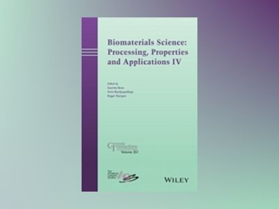 Biomaterials Science: Processing, Properties and Applications IV: Ceramic T av Susmita Bose