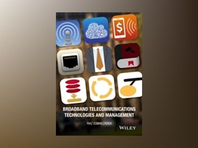Broadband Telecommunications Technologies and Management av Riaz Esmailzadeh