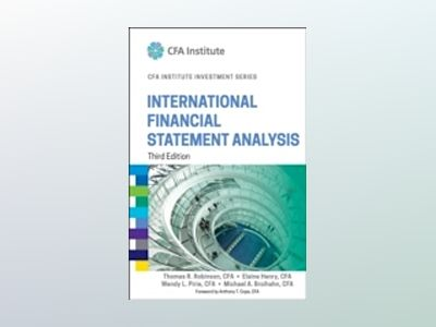 International Financial Statement Analysis, Third Edition (CFA Institute In av Thomas R. Robinson
