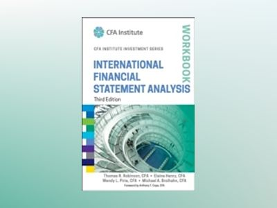 International Financial Statement Analysis Workbook, 3rd Edition av Thomas R. Robinson