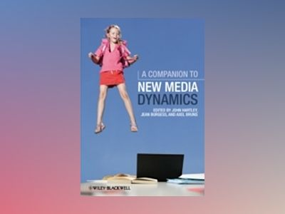 A Companion to New Media Dynamics av John Hartley