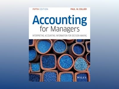 Accounting For Managers: Interpreting Accounting Information for Decision M av Paul M. Collier