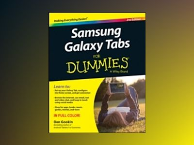 Samsung Galaxy Tabs For Dummies, 2nd Edition av Dan Gookin