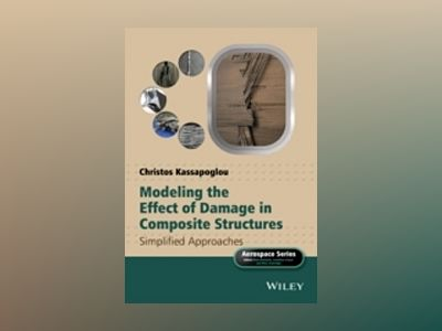 Modeling the Effect of Damage in Composite Structures: Simplified Approache av Christos Kassapoglou