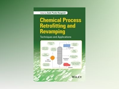 Chemical Process Retrofitting and Revamping: Techniques and Applications av Gade Pandu Rangaiah