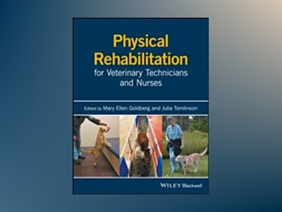 Physical Rehabilitation for Veterinary Technicians and Nurses av Mary Ellen Goldberg