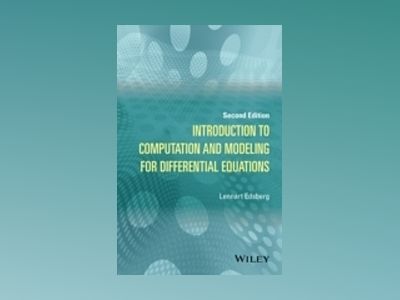 Introduction to Computation and Modeling for Differential Equations, 2nd Ed av Lennart Edsberg
