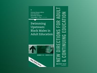 Swimming Upstream: Black Males in Adult Education: New Directions for Adult av Dionne Rosser-Mims