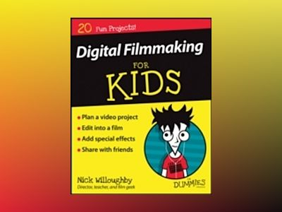 Digital Filmmaking For Kids For Dummies av Nick Willoughby