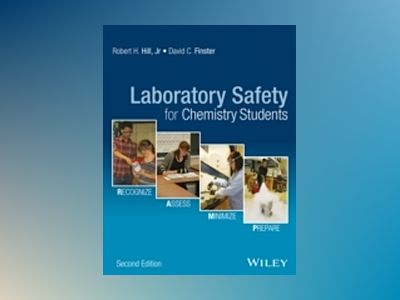 Laboratory Safety for Chemistry Students, 2nd Edition av Robert H. Hill