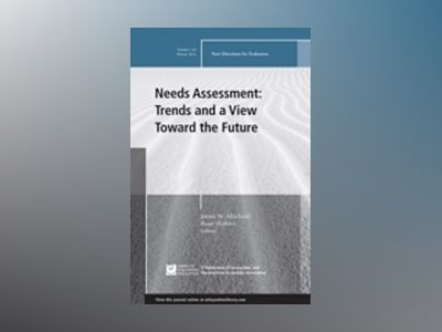 Needs Assessment: Trends and a View Toward the Future: New Directions for E av James W. Altschuld