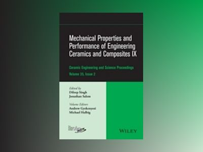 Mechanical Properties and Performance of Engineering Ceramics and Composite av Dileep Singh