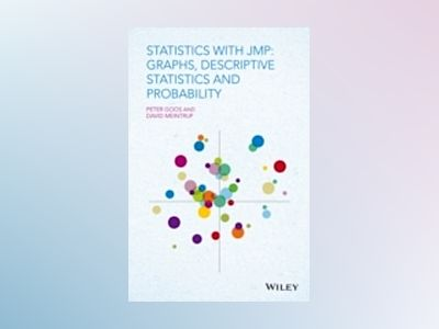 Statistics with JMP: Graphs, Descriptive Statistics and Probability av Peter Goos