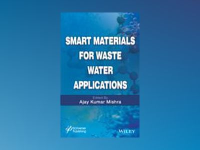 Smart Materials for Waste Water Applications av Ajay Kumar Mishra