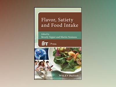 Flavor, Satiety and Food Intake av Beverly Tepper