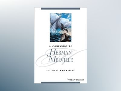 A Companion to Herman Melville av Wyn Kelley
