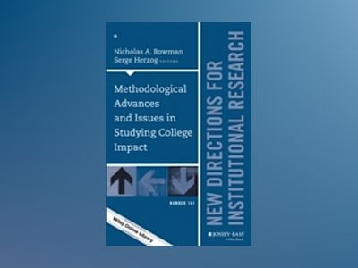 Methodological Advances and Issues in Studying College Impact: New Directio av Nicholas A. Bowman