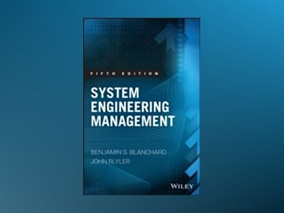 System Engineering Management, 5th Edition av Benjamin S. Blanchard