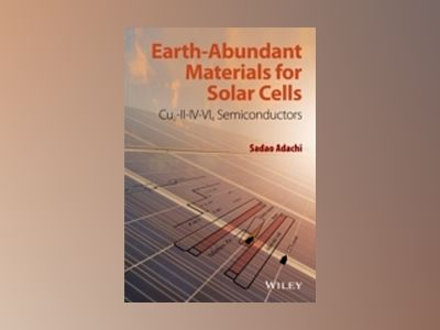 Earth-Abundant Materials for Solar Cells: Cu2-II-IV-VI4 Semiconductors av Sadao Adachi