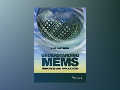 Understanding MEMS: Principles and Applications av Luis Castaner