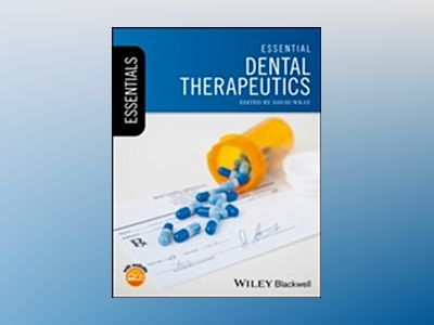 Essential Dental Therapeutics av David Wray